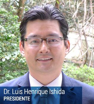 Dr. Luis Henrique Ishida - Presidente